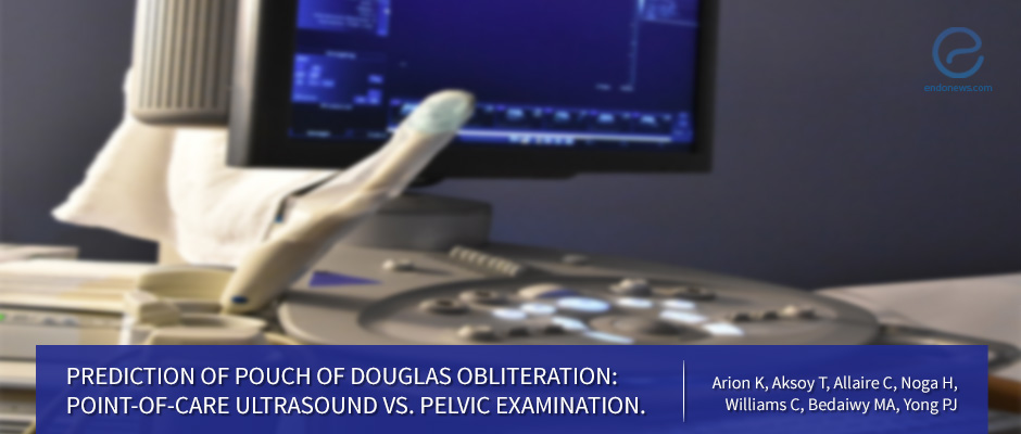 Endometriosis involvement of the pouch of Douglas: TVUS vs pelvic exam
