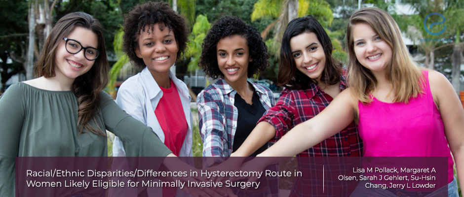 Discrepancies between racial/ethnic groups and choice of hysterectomy procedures
