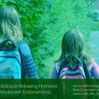 Treatment of Endometriosis in Adolescents